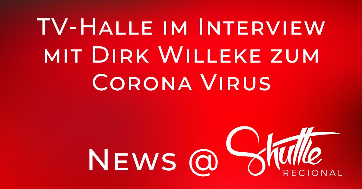 TV-Halle im Interview mit Dirk Willeke zum Corona Virus